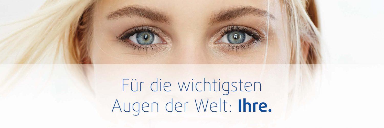 Augen und Smile Eyes Slogan: Für die wichtigsten Augen der Welt: Ihre.