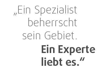 """Spruch """"Ein Spezialist beherrscht sein Gebiet. Ein Experte liebt es."""""""